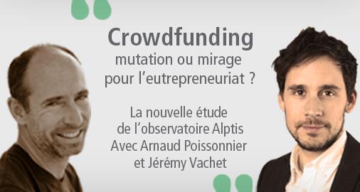 Crowdfunding : mutation ou mirage pour l'entrepreneuriat ? La nouvelle étude de l'Observatoire Alptis