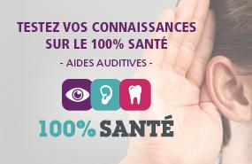 100% Santé Aides auditives : Testez vos connaissances sur la réforme