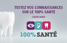 100% Santé Dentaire : Testez vos connaissances sur la réforme