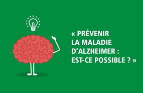 Prévenir la maladie d'Alzheimer : est-ce possible ?