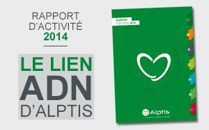 Rapport d'activité 2014 : Le lien, ADN d'Alptis